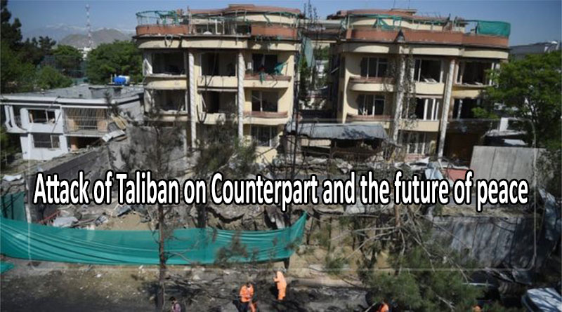 Attack of Taliban on Counterpart and the future of peace