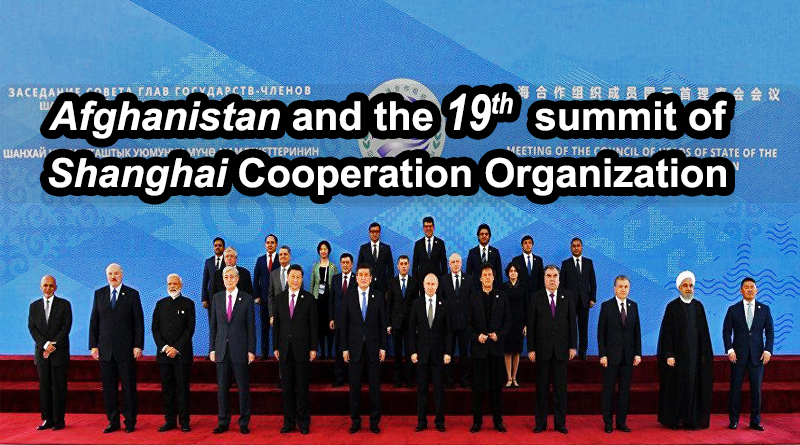 Afghanistan and the 19th summit of Shanghai Cooperation Organization