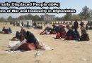 Internally Displaced People (IDPs); Victims of War and Insecurity in Afghanistan