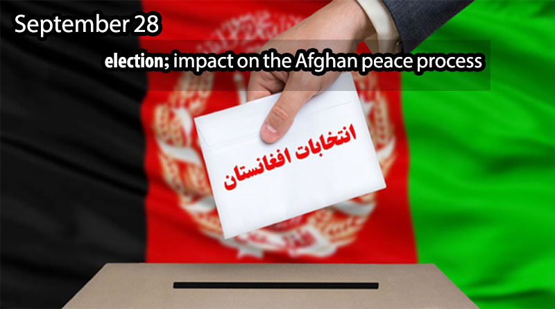 September 28 election; impact on the Afghan peace process