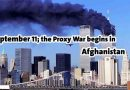 September 11; the Proxy War begins in Afghanistan
