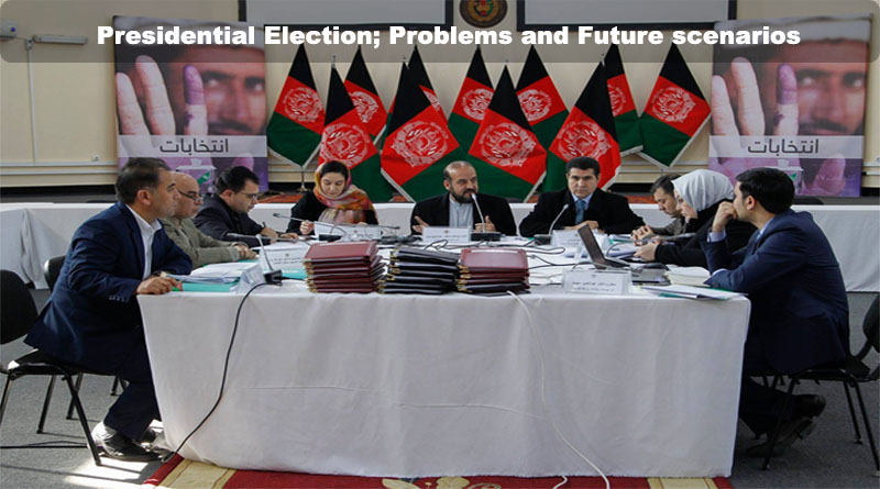 Afghan PresidentialElection; Problems and Future scenarios