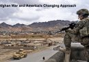 The Afghan War and America's Changing Approach