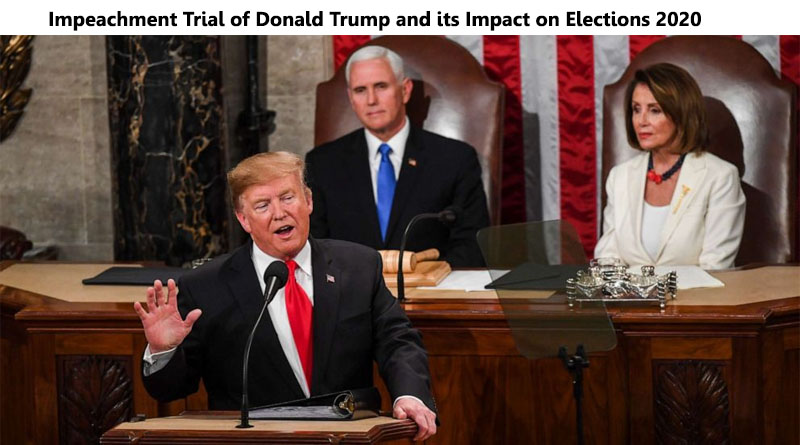 Impeachment Trial of Donald Trump and its Impact on Elections 2020