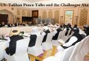 US-Taliban Peace Talks and the Challenges Ahead