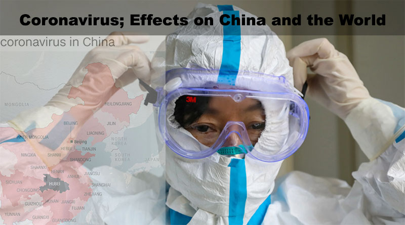 Coronavirus; Effects on China and the World