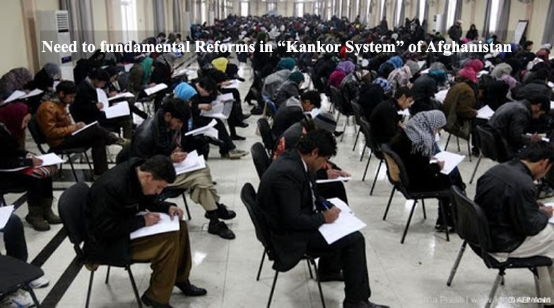 """Need to fundamental Reforms in """"Kankor System"""" of Afghanistan"""