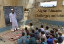 Afghan Education; Challenges and Solutions