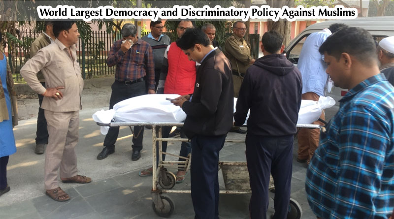 World Largest Democracy and Discriminatory Policy Against Muslims