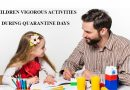 CHILDREN VIGOROUS ACTIVITIES DURING QUARANTINE DAYS