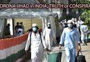 CORONA JIHAD in INDIA; TRUTH or CONSPIRACY
