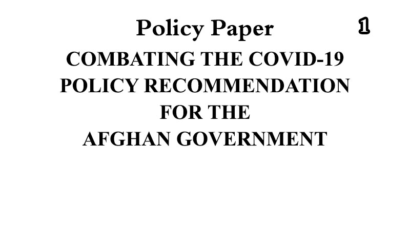 COMBATING THE COVID-19 POLICY RECOMMENDATION FOR THE AFGHAN GOVERNMENT
