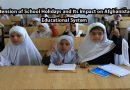 Extension of School Holidays and Its Impact on Afghanistan's Educational System