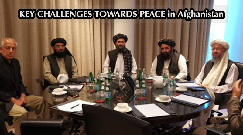 KEY CHALLENGES TOWARDS PEACE IN AFGHANISTAN