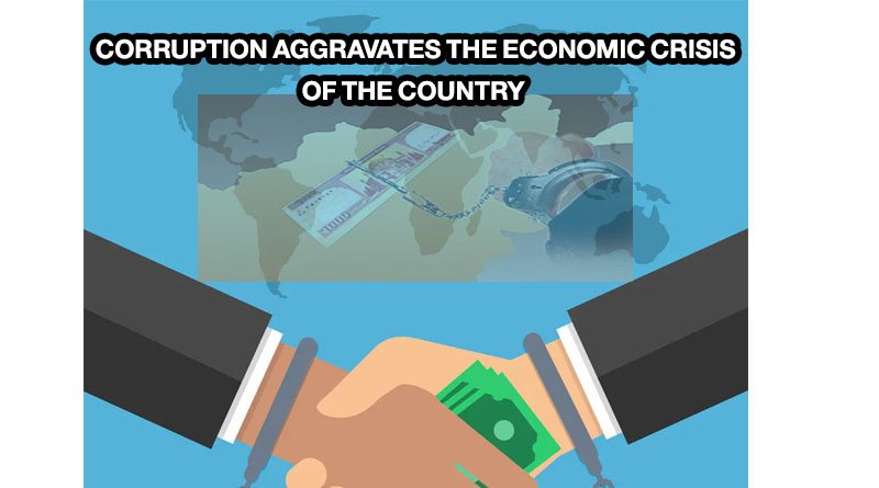 CORRUPTION AGGRAVATES THE ECONOMIC CRISIS OF THE COUNTRY