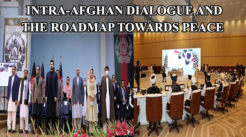 INTRA-AFGHAN DIALOGUE AND THE ROADMAP TOWARDS PEACE
