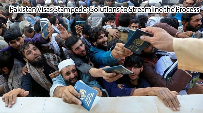 Pakistan Visas Stampede; Solutions to Streamline the Process