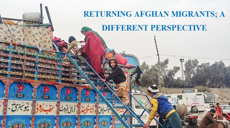 RETURNING AFGHAN MIGRANTS; A DIFFERENT PERSPECTIVE