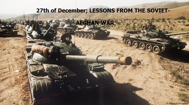 27th of December; LESSONS FROM THE SOVIET-AFGHAN WAR